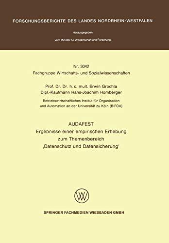 """Audafest: Ergebnisse einer empirischen Erhebung zum Themenbereich """"Datenschutz und Datensicherung"""" (Forschungsberichte des Landes Nordrhein-Westfalen (3042), Band 3042)"""