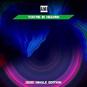 You're in Heaven (Pop 2020 Short Radio)