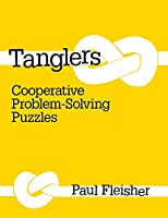 Tanglers: Cooperative Problem-Solving Puzzles