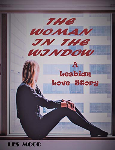 The Woman in the Window: A lesbian love story (Omaha) (English Edition)