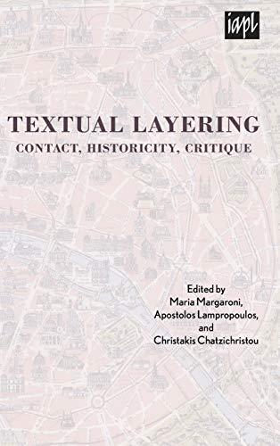 Textual Layering: Contact, Historicity, Critique (Textures: Philosophy / Literature / Culture)