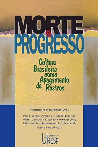 Morte e progresso: Cultura brasileira como apagamento de rastros