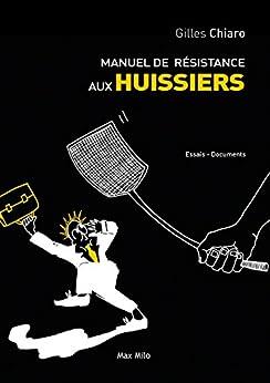 Book's Cover of Manuel de résistance aux les huissiers: Essais - documents (ESSAIS-DOCUMENT) Format Kindle