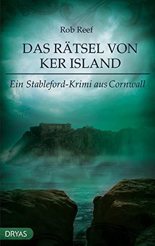 Das Rätsel von Ker Island: Ein Stableford-Krimi aus Cornwall