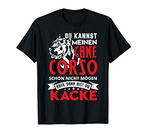 Du kannst meinen Cane Corso schon nicht mögen T-Shirt T-Shirt