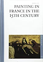 French Painting of the 15th Century (Art Gallery series) by Frederic Elsig(2008-10-01)