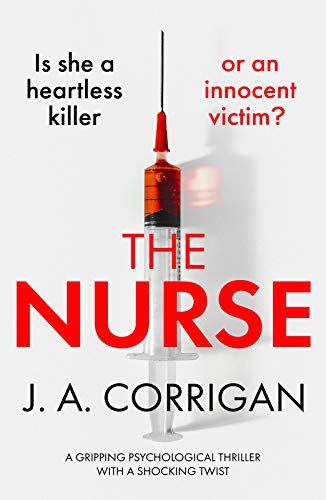 The Nurse: A gripping psychological thriller with a shocking twist by [J. A. Corrigan]