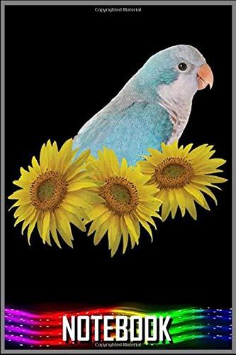 Notebook: Quaker Parrot Blue Monk Parakeet Sunflower Premium notebook 100 pages 6x9 inch by XUXX Niz