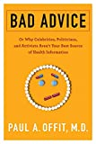 Image of Bad Advice: Or Why Celebrities, Politicians, and Activists Aren't Your Best Source of Health Information