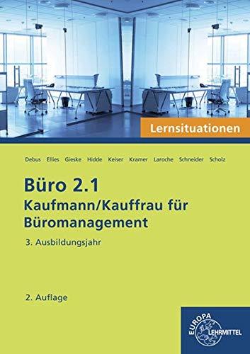 Büro 2.1 - Lernsituationen - 3. Ausbildungsjahr: Kaufmann/Kauffrau für Büromanagement