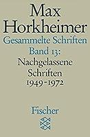 Gesammelte Schriften XIII: Nachgelassene Schriften 1949 - 1972