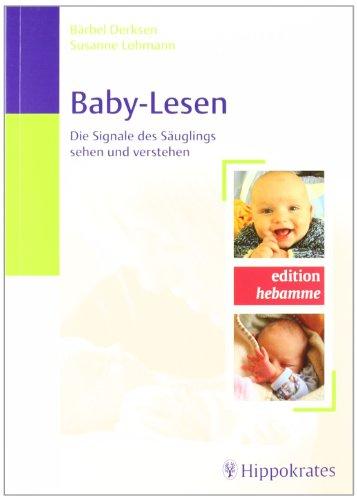 Baby-Lesen.: Die Signale des Säuglings sehen und verstehen