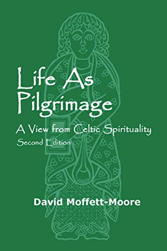 Life as Pilgrimage: A View from Celtic Spirituality