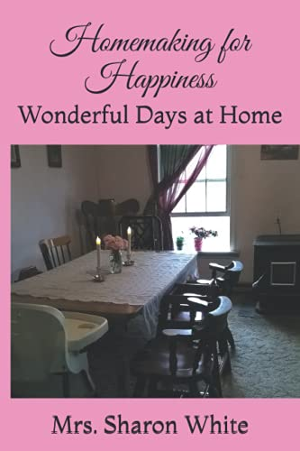 Homemaking for Happiness: Wonderful Days at Home
