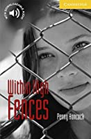 Within High Fences Level 2 (Cambridge English Readers)