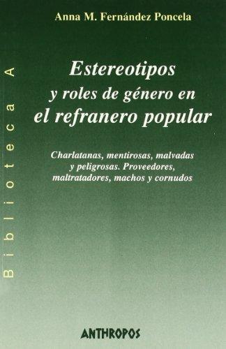 Estereotipos Y Roles De Género En El Refranero Popular (BIBLIOTECA A. CONCIENCIA)
