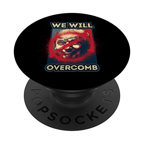Funny Anti Trump Gag Gift We Will Overcomb Liberal Vote 2020 PopSockets Grip and Stand for Phones and Tablets
