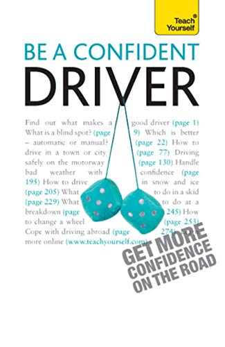 Be a Confident Driver: The essential guide to roadcraft for motorists old and new (Teach Yourself) (English Edition)