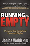 Running on Empty: Overcome Your Childhood Emotional Neglect