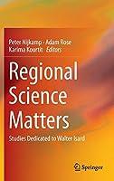 Regional Science Matters: Studies Dedicated to Walter Isard