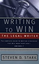 Writing to Win: The Legal Writer: The Complete Guide to Writing Strategies That Will Make Your Case.. and Win It!
