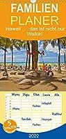 Hawaii ... das ist nicht nur Waikiki - Familienplaner hoch (Wandkalender 2022 , 21 cm x 45 cm, hoch): Hawaii - der 50. Bundesstaat der USA. Die Inselkette bildet die noerdliche Spitze des polynesischen Dreiecks. (Monatskalender, 14 Seiten )