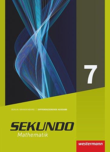 Sekundo - Mathematik für differenzierende Schulformen: Sekundo - Ausgabe 2017 für Berlin und Brandenburg: Schülerband 7