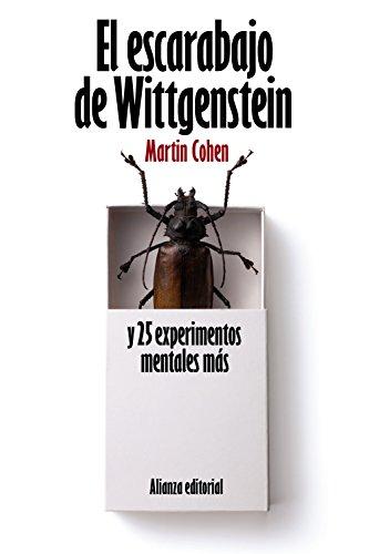 El escarabajo de Wittgenstein y 25 experimentos mentales más (El Libro De Bolsillo - Filosofía)