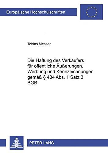 Die Haftung des Verkäufers für öffentliche Äußerungen, Werbung und Kennzeichnungen gemäß § 434 Abs. 1 Satz 3 BGB (Europäische Hochschulschriften Recht, Band 4632)