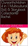 Ourearthchildren 4 in 1 Multicultural Doll & Storybook Collection© Rachel (English Edition)