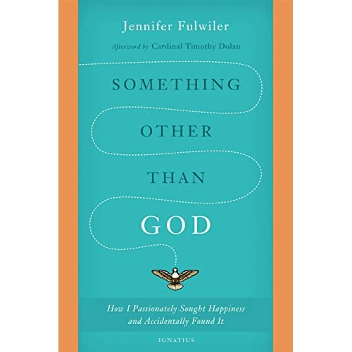 Something Other than God: How I Passionately Sought Happiness and Accidentally Found It (English Edition)