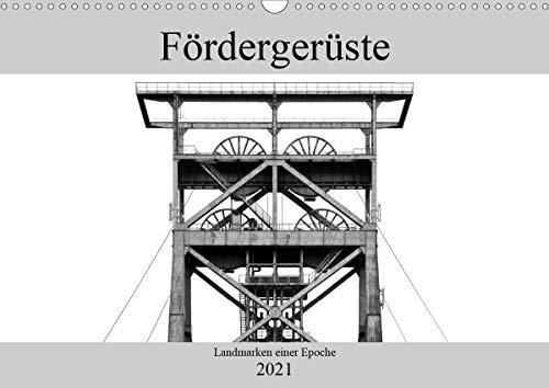 Fördergerüste - Landmarken einer Epoche (Wandkalender 2021 DIN A3 quer)