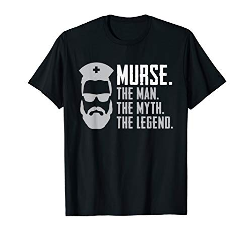 Mens Funny Murse T-Shirt Male Nurse Shirt RN LPN CNA T-Shirt