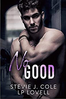 No Good: A Standalone Enemies to Lovers Romance (Dayton Series Book 2) by [Stevie J. Cole, LP Lovell]