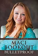 Bulletproof (Hardcover)--by Maci Bookout [2015 Edition]