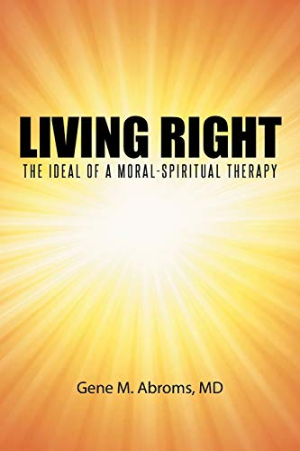 Living Right: The Ideal of a Moral-Spiritual Therapy