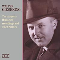 The Complete Homocord Recordings & other rarities by Walter Gieseking (2013-11-12)