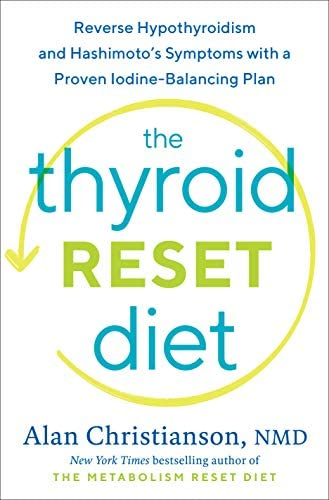 The Thyroid Reset Diet Reverse Hypothyroidism and Hashimoto s Symptoms with a Proven Iodine product image