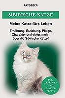 Sibirische Katzenrasse: Erziehung, Ernaehrung, Pflege, Charakter und einiges mehr ueber die Sibirische Katze!