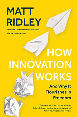 How Innovation Works: And Why It Flourishes in Freedom (English Edition)