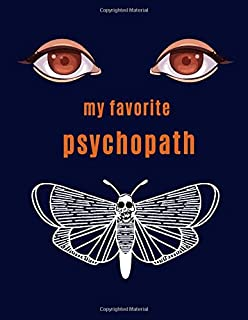 "My Favorite Psychopath: Paperback 8.5"" X 11"" (21.59 X 27.94cm) Lined Journal/Notebook/Diary To Write In 