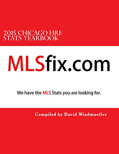 2015 Chicago Fire Stats Yearbook (English Edition)
