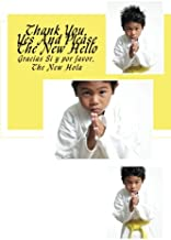 Thank You, Yes And Please The New Hello (100 Books In 100 Days Collection) (Volume 84)