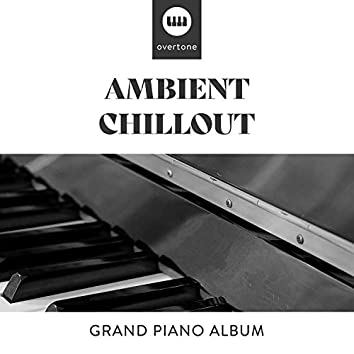 Ambient Chillout Grand Piano Album