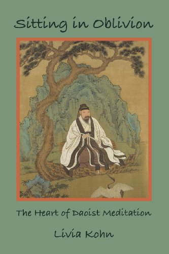 Sitting in Oblivion: The Heart of Daoist Meditation