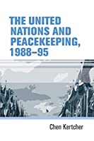The United Nations and Peacekeeping, 1988-95