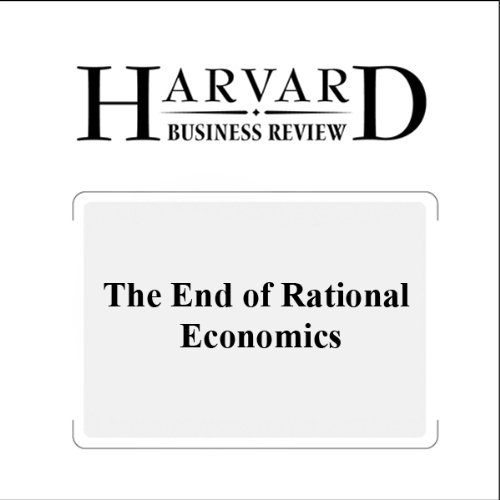 The End of Rational Economics (Harvard Business Review) audiobook cover art