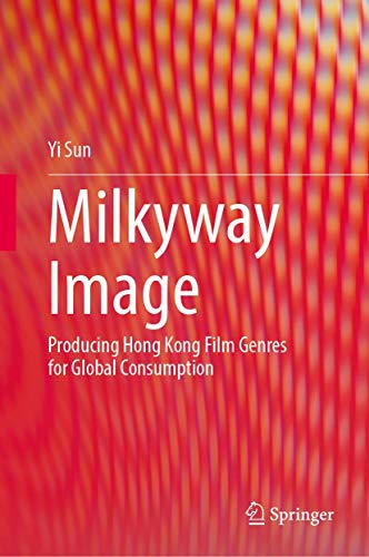Milkyway Image: Producing Hong Kong Film Genres for Global Consumption
