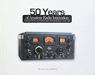 50 Years of Amateur Radio Innocation: Transmitters, Receivers, and Tranceivers: 1930-1980