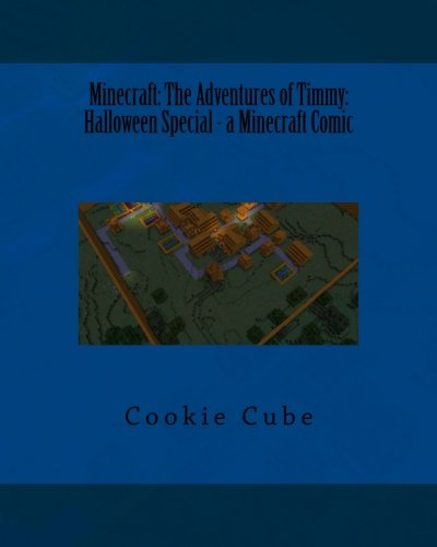 Minecraft: The Adventures of Timmy: Halloween Special - a Minecraft Comic